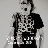 Chris Jones - Cadencia 030 (December 2011) feat. YURIY WOODMAN (Part 1)