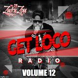 GET LOCO RADIO VOLUME 12 / DJ MIX