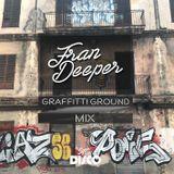 Fran Deeper - GRAFFITTI GROUND - November Mix