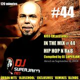 DJ Superjam Kiss FM IN THE MIX RADIO #44 Recorded Sept 8. 2018