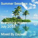 Summer Sessions - Everything House (July 2016) Mixed By Dazwell