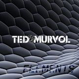 Ted Murvol - Lift Me Up! Episode 71 : ELEMENTS [Techno]