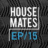 HouseMates Episode 015: Steph McDonald