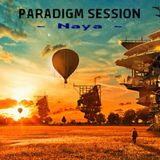 PARADIGM SESSION  - Naya -