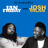 Ian Friday Meets Josh Milan