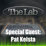 THE LAB | Special Guest: Pat Keista