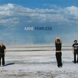 KANE.......FEARLESS