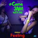 RetroJamz Presents #ComeJamWithMe: Friday Feeling #2 (House, RnB, EDM, Club Mix)