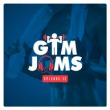 Gym Jams - Episode 12 [NEW!]