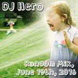 DJ Hero - Random Mix, June 19th, 2016