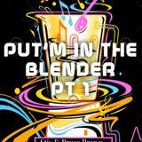 DJ STIX & DJ BRUCE BROWN-PUT'M IN THE BLENDER PT 1