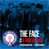 The Face #04: A Way Of Life 20 July 2014