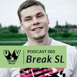 UV Podcast 003 – Break SL
