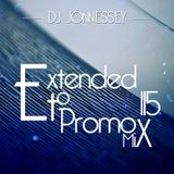 DJ JONNESSEY - EXTENDED TO PROMO SET MIX 115