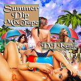 Summer Dip MixTape by DJ Kanji