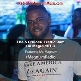 5 O'Clock Traffic Jam 4-10-2019 on Magic 101.3