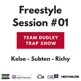 Freestyle Session #01 - Kelso, Subten, Richy - Team Dudley Trap Show