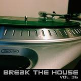 Break The House Vol. 36 - #ELECTRO #FUTURE #DEEP #DOITRIGHT