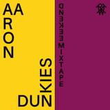 Weekend Mixtape #30: Aaron Dunkies