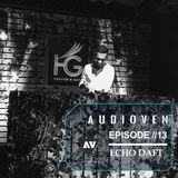 Echo Daft Presents - Audioven EP //13 By Echo daft