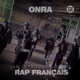 "ONRA ""An Introduction to Rap Français"""
