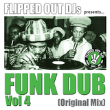 Flipped Out Funk Dub Vol 4 (Original Mix)