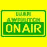 Luan Awfulitch On Air #036