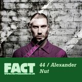 FACT Mix 44: Alexander Nut