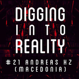Andreas Hz - Digging Into Reality #21