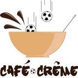 Dimanche football Européen avec Café Crème !