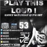 DJ VC - Play This Loud! Episode 53 (Party 103)