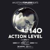 Action Level - Akustika Topless Beats 140 - November 2019