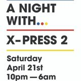 A Night With... X-Press 2 - Part 1