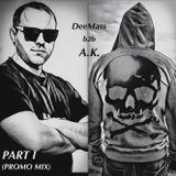 A.K. b2b DeeMass - Part I (Promo Mix)