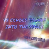 Echoes Sounds - 45 Echoes Sounds Into The Space Vol. 3 (Mix 2017)