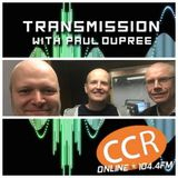 Transmission w/ Paul Dupree - with guests The Transistor Brothers - 14/2/19 - CCR 104.4FM