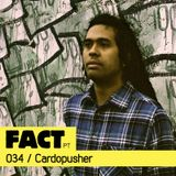 FACT PT Mix 034: Cardopusher