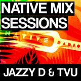Native Radio Mix Sessions - Jazzy D & TVU