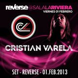 Cristian Varela - Live @ Reverse - 01.02.2013