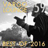 VARGO LOUNGE 59 - Best Of 2016