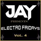 JAY presents Electro Fridays VoL. 4
