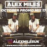 DJ ALEX MILES | OCTOBER 17' PROMO MIX | INSTAGRAM @ALEXMILESUK