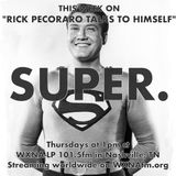 "Rick Pecoraro Talks to Himself #33 ""Super"" - 2/2/2017"