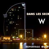 Hotel W Barcelone : reportage sur Equinox Radio Barcelone