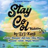 Stay Cool Riddim Mix (DJ Kanji)