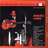 Las Cuecas de Roberto Parra. El Folklore Urbano Vol. II. (1967) 506613 2. Emi Odeón Chilena. 2007