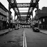 A Midwest Night's Dream