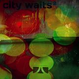 city ​​waits vol.2