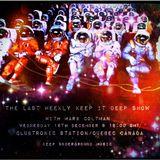 Mark Coltman - The Last Weekly 'Keep It Deep' Clubtronic Station Radio Show #15