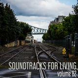 Soundtracks for Living - Volume 82